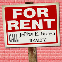 For Rent: Call Jeffrey E. Brown Realty